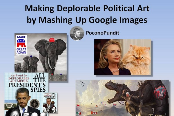Making Deplorable Political Art by Mashing Up Google Images