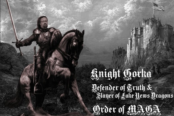 Knight Gorka: The Slayer of Fake News Dragons