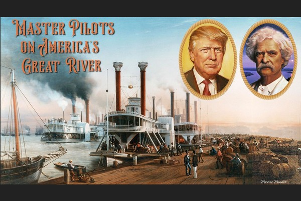 President Trump & Mark Twain: Master Pilots on America's Great River