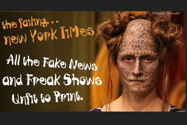 The NY Times: All the Fake News and Freak Show Unfit to Print