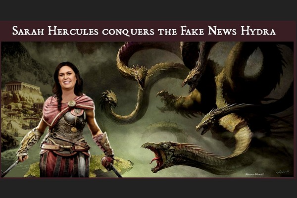 Sarah Sanders Conques the Fake New Hydra